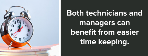 technicians and managers benefit from time keeping