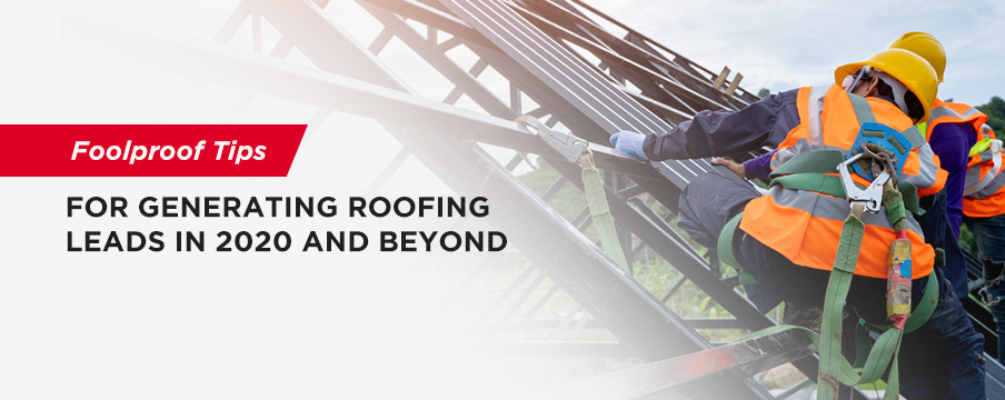 How to get more roofing leads in 2020